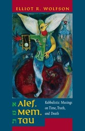 Alef, Mem, Tau - Kabbalistic Musings on Time, Truth, and Death