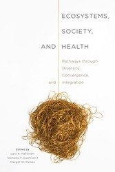 Ecosystems, Society, and Health - Pathways through Diversity, Convergence, and Integration