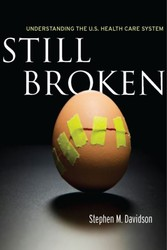 Still Broken - Understanding the U.S. Health Care System