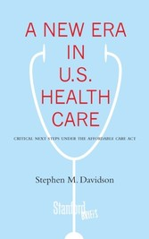 New Era in U.S. Health Care - Critical Next Steps Under the Affordable Care Act