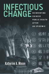 Infectious Change - Reinventing Chinese Public Health After an Epidemic
