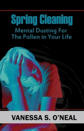 Spring Cleaning - Mental Dusting For The Pollen In Your Life