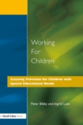 Working for Children - Securing Provision for Children with Special Educational Needs