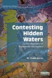 Contesting Hidden Waters - Conflict Resolution for Groundwater and Aquifers