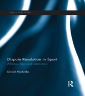Dispute Resolution in Sport - Athletes, Law and Arbitration