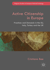 Active Citizenship in Europe - Practices and Demands in the EU, Italy, Turkey and the UK