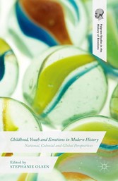 Childhood, Youth and Emotions in Modern History - National, Colonial and Global Perspectives