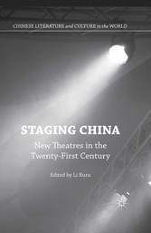 Staging China - New Theatres in the Twenty-First Century