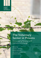 The Voluntary Sector in Prisons - Encouraging Personal and Institutional Change