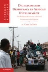 Dictators and Democracy in African Development - The Political Economy of Good Governance in Nigeria