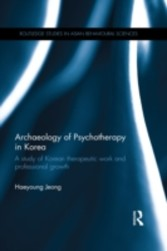 Archaeology of Psychotherapy in Korea - A study of Korean therapeutic work and professional growth