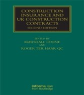 Construction Insurance and UK Construction Contracts, 2nd Edition