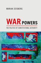 War Powers - The Politics of Constitutional Authority