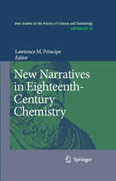 New Narratives in Eighteenth-Century Chemistry - Contributions from the First Francis Bacon Workshop, 21-23 April 2005, California Institute of Technology, Pasadena, California