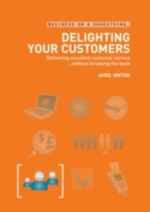 Delighting your customers - Delivering excellent customer service...without breaking the bank