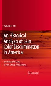 An Historical Analysis of Skin Color Discrimination in America - Victimism Among Victim Group Populations