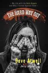 Hard Way Out - My Life with the Hells Angels and Why I Turned Against Them