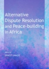 Alternative Dispute Resolution and Peace-building in Africa