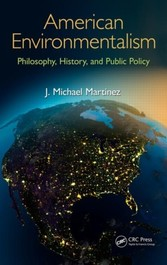 American Environmentalism - Philosophy, History, and Public Policy