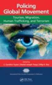 Policing Global Movement - Tourism, Migration, Human Trafficking, and Terrorism