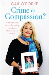 Crime or Compassion? - One woman's story of a loving friendship that knew no bounds