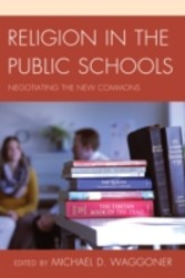 Religion in the Public Schools - Negotiating the New Commons