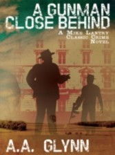 Gunman Close Behind - A Mike Lantry Classic Crime Novel