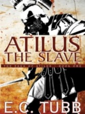 Atilus the Slave - The Saga of Atilus, Book One
