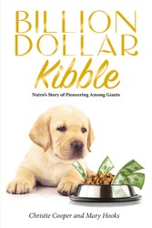 Billion Dollar Kibble - Nutro's Story of Pioneering Among Giants