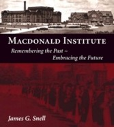 Macdonald Institute - Remembering the Past, Embracing the Future