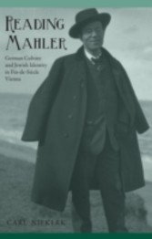 Reading Mahler - German Culture and Jewish Identity in Fin-de-Siecle Vienna