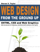 Web Design from the Ground Up - XHTML, CSS and Web Graphics