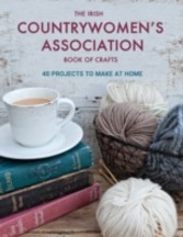 Irish Countrywomen's Association Book of Crafts - 40 projects to make at home