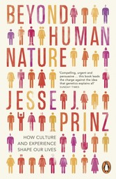 Beyond Human Nature - How Culture and Experience Shape Our Lives