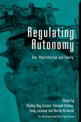 Regulating Autonomy - Sex, Reproduction and Family