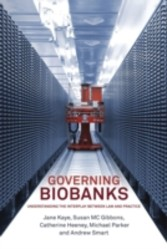 Governing Biobanks - Understanding the Interplay between Law and Practice