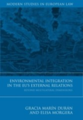 Environmental Integration in the EU's External Relations - Beyond Multilateral Dimensions