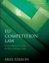 EU Competition Law - An Analytical Guide to the Leading Cases