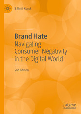 Brand Hate - Navigating Consumer Negativity in the Digital World