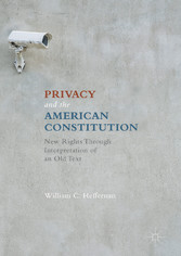 Privacy and the American Constitution - New Rights Through Interpretation of an Old Text