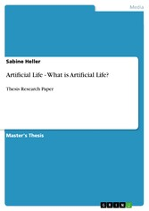Artificial Life - What is Artificial Life? - Thesis Research Paper