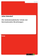 Die institutionalistische Schule der Internationalen Beziehungen