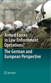 Armed Forces in Law Enforcement Operations? - The German and European Perspective