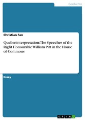 Quelleninterpretation: The Speeches of the Right Honourable William Pitt in the House of Commons