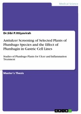 Antiulcer Screening of Selected Plants of Plumbago Species and the Effect of Plumbagin in Gastric Cell Lines - Studies of Plumbago Plants for Ulcer and Inflammation Treatment