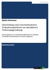 Entwicklung einer internetbasierten Evaluationsplattform zur interaktiven Vorlesungsgestaltung - Development of a web-based platform for real-time evaluation and interactive lecture adaption