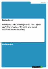 Managing a media company in the 'digital age'. The effects of Web 2.0 and social media on music industry