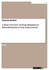 A Brief Overview of Drugs Regulations: Harm Reduction or Law Enforcement?