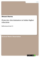 Protective discrimination in Indian higher education - Reflections from US