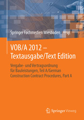 VOB/A 2012 - Textausgabe/Text Edition - Vergabe- und Vertragsordnung für Bauleistungen, Teil A/German Construction Contract Procedures, Part A